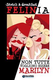 Felinia non tutte vogliono essere Marilyn cover